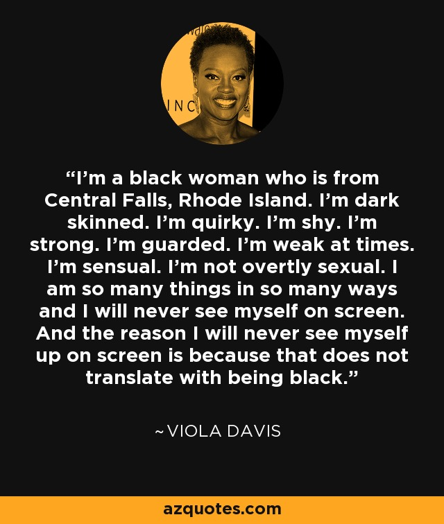 Quotes About Strong Black Woman Brilliant Viola Davis Quote I'm A Black Woman Who Is From Central Falls