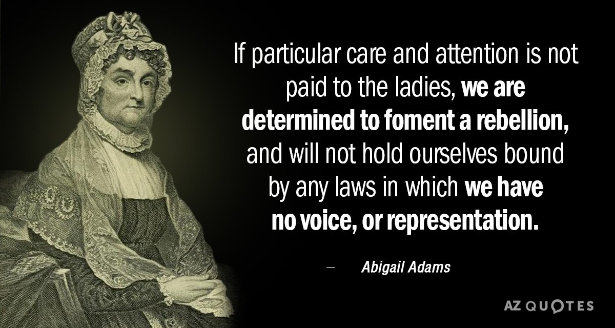 Abigail Adams quote: If particular care and attention is not paid to the ladies, we are...