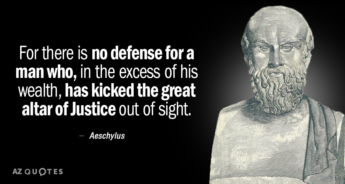 Aeschylus quote: For there is no defense for a man who, in the excess of his...