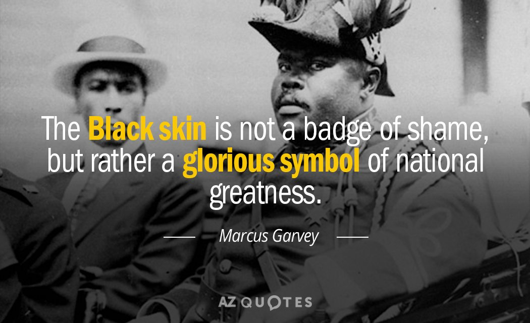Marcus Garvey Quotes Marcus Garvey quote: The Black skin is not a badge of shame, but Marcus Garvey Quotes
