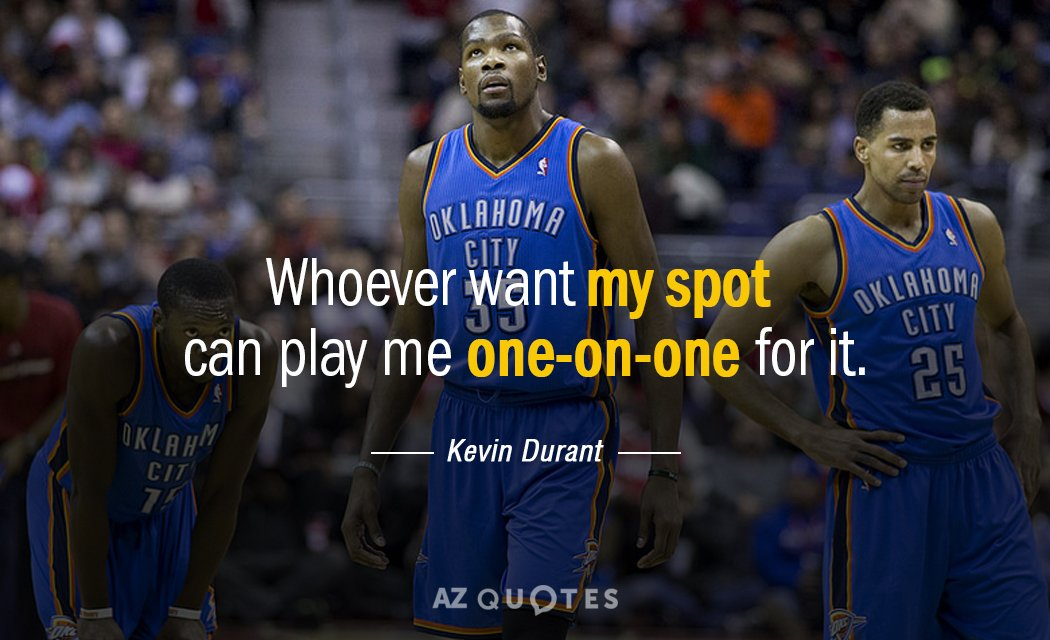 Kevin Durant quote: Whoever want my spot can play me one-on-one for it.