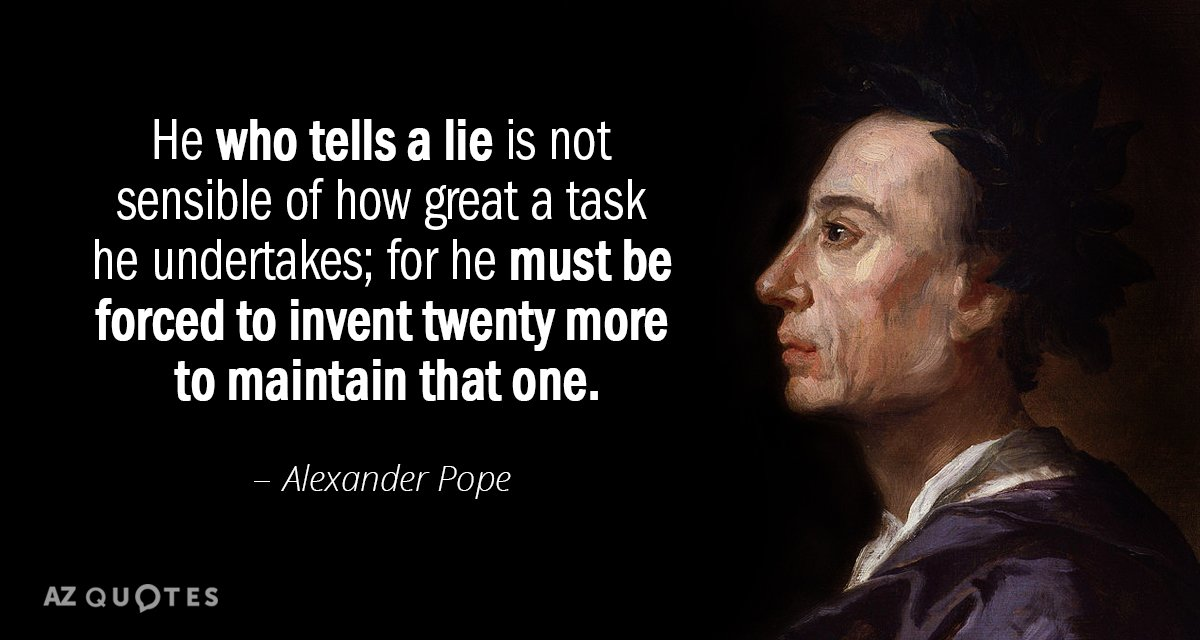 Alexander Pope quote: He who tells a lie is not sensible of ...