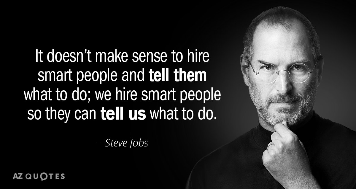 Steve Jobs Quote: It Doesn't Make Sense To Hire Smart