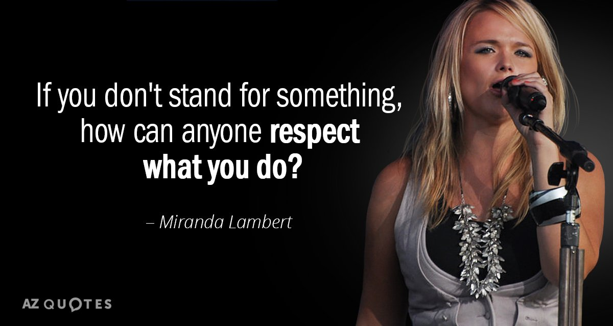 Miranda Lambert Quote If You Dont Stand For Something How Can
