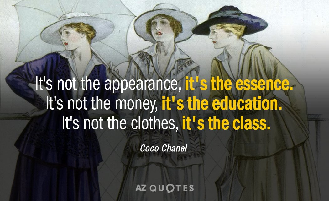 Coco Chanel quote: It\'s not the appearance, it\'s the essence ...