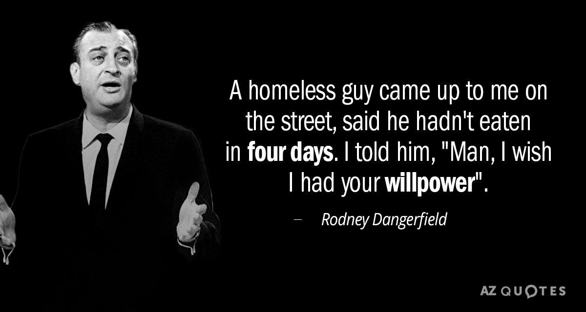 Rodney Dangerfield Quote A Homeless Guy Came Up To Me On The Street Extraordinary Rodney Dangerfield Quotes