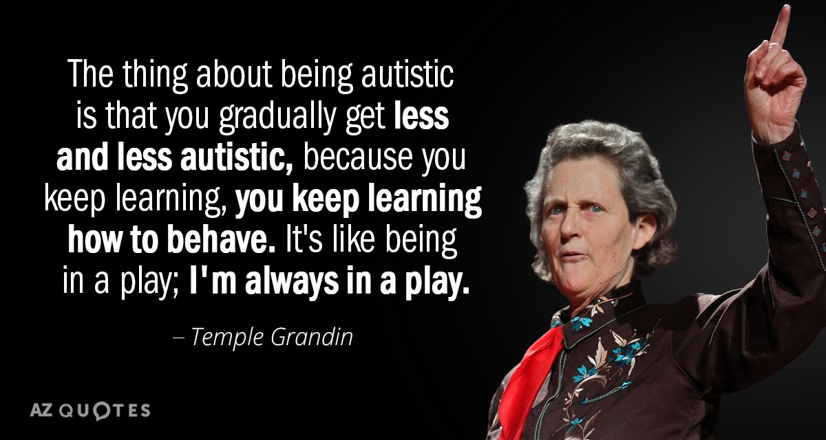 Temple Grandin Quotes Stunning Temple Grandin Quote The Thing About Being Autistic Is That You