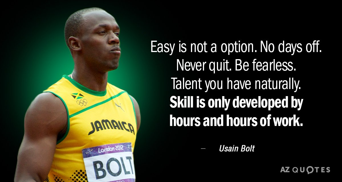 Usain Bolt Quote Easy Is Not A Option No Days Off Never Quit Be Fearless Talent You