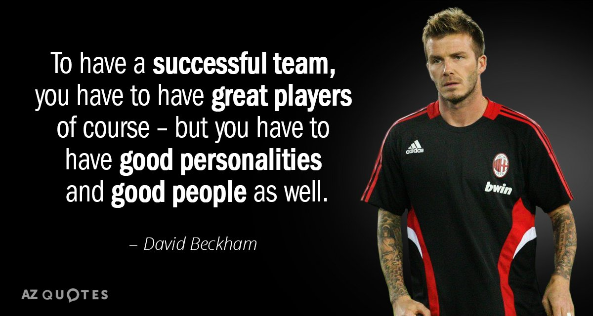 David Beckham quote: To have a successful team, you have to ...
