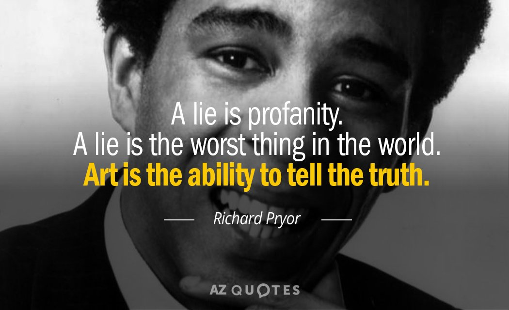 Richard Pryor quote: A lie is profanity. A lie is the worst thing in the world...