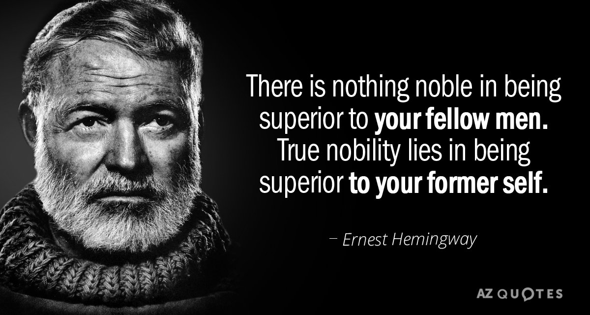 Ernest Hemingway quote: There is nothing noble in being ...