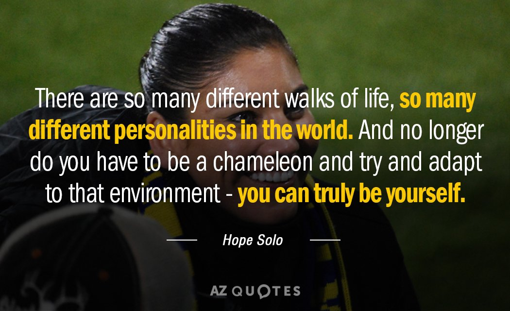 Hope Solo Quote There Are So Many Different Walks Of Life So Many