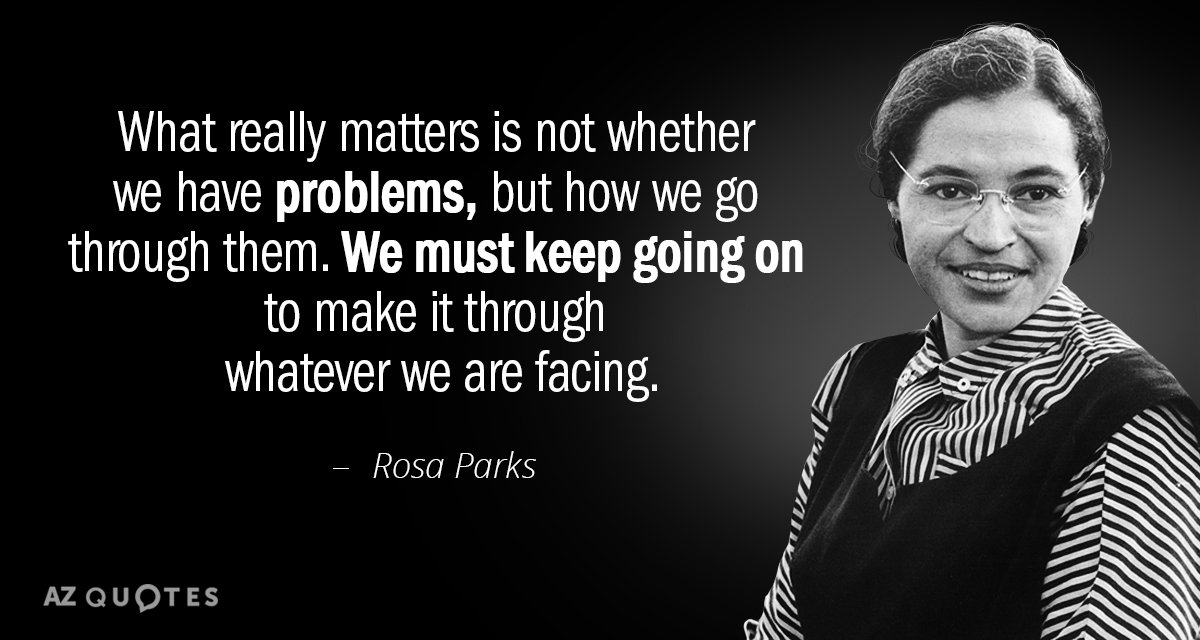 Rosa Parks Quote What Really Matters Is Not Whether We Have