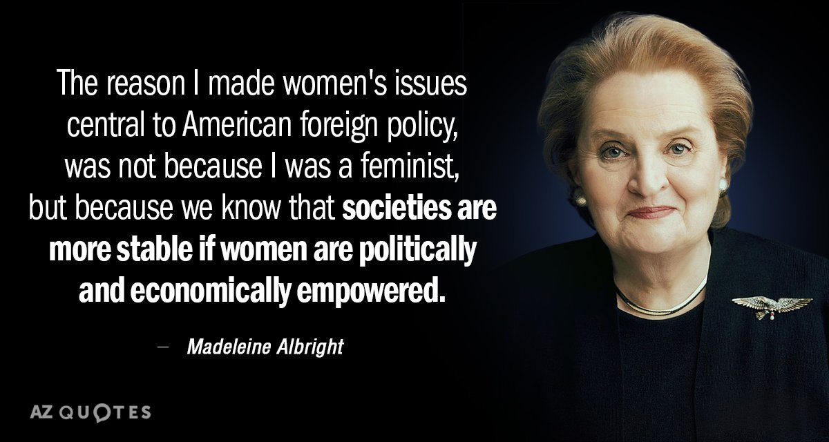Madeleine Albright Quotes Madeleine Albright quote: The reason I made women's issues central  Madeleine Albright Quotes