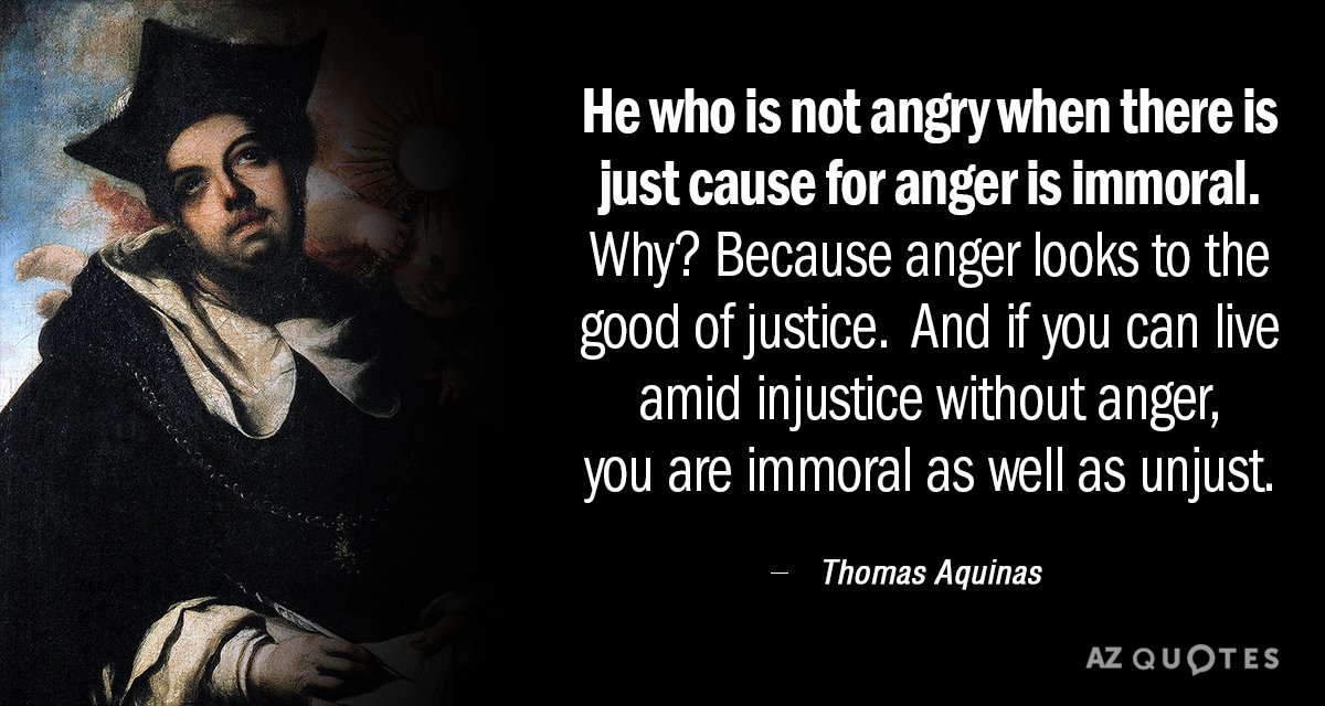 Thomas Aquinas Quotes Thomas Aquinas quote: He who is not angry when there is just cause Thomas Aquinas Quotes