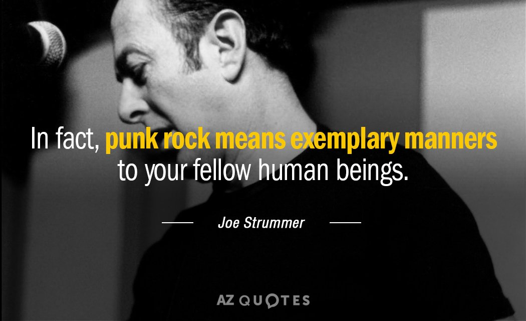 Joe Strummer quote: In fact, punk rock means exemplary ...