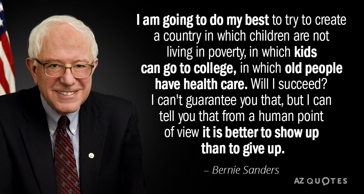 Bernie Sanders quote: I am going to do my best to try to create a country...