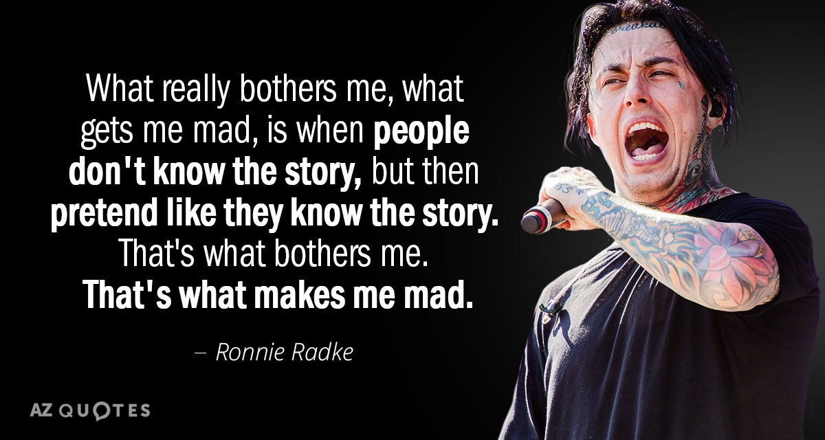 Ronnie Radke quote: What really bothers me, what gets me mad, is when people don't know...