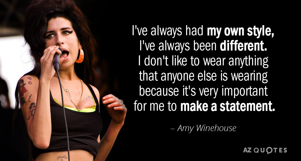 Amy Winehouse quote: I\'ve always had my own style, I\'ve ...
