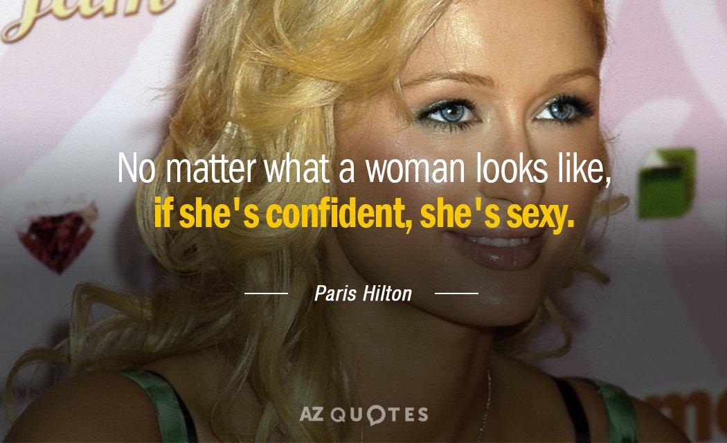 Paris Hilton quote: No matter what a woman looks like, if ...
