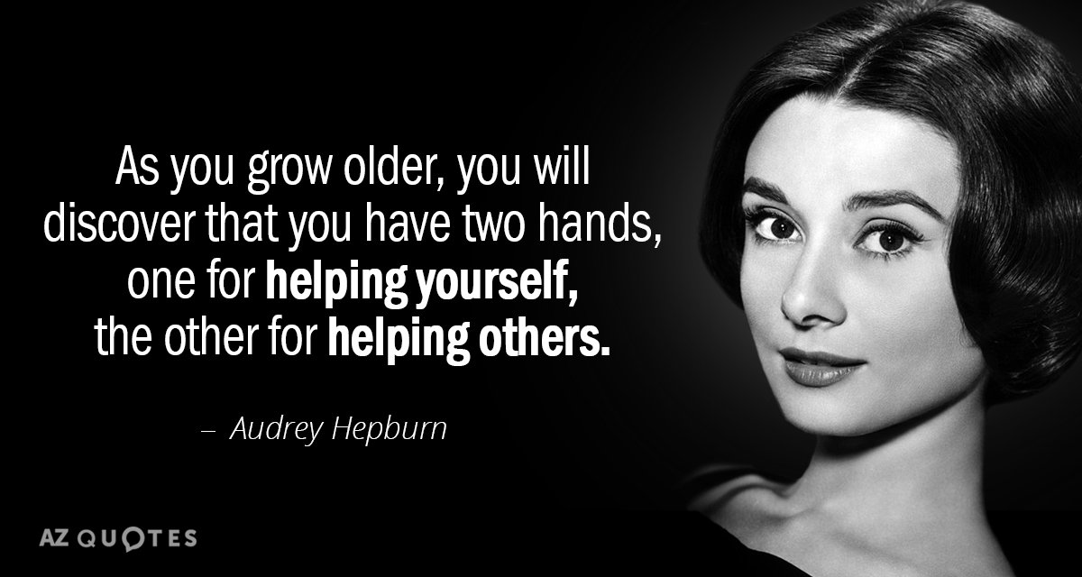 Audrey Hepburn quote: As you grow older, you will discover that you have two hands, one...