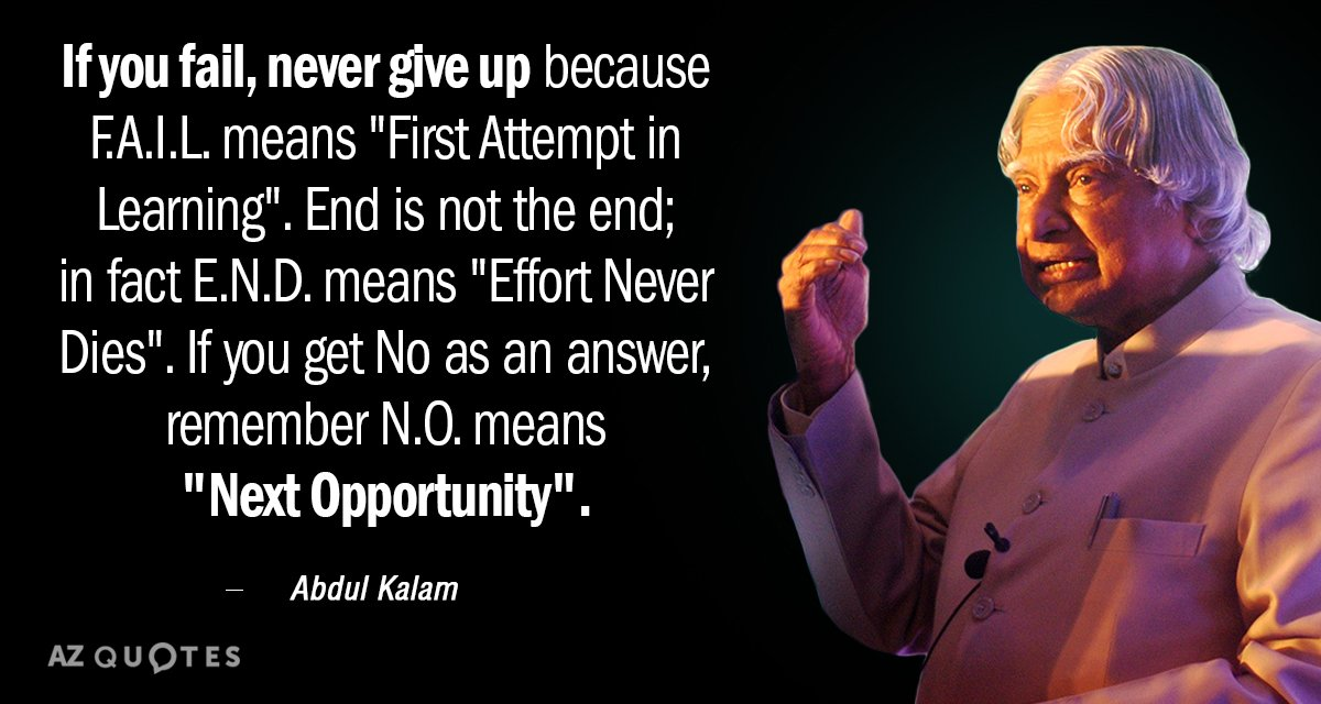 Abdul Kalam quote: If you FAIL, never give up because F.A.I.L. means