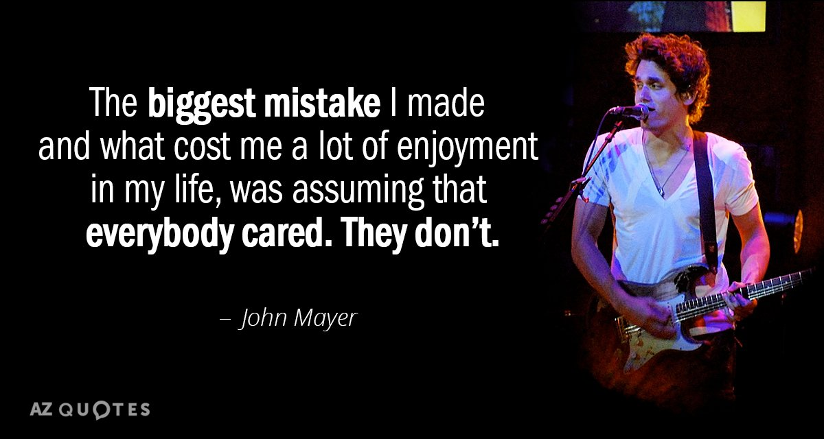 John Mayer quote: The biggest mistake I made and what cost me a lot of enjoyment...