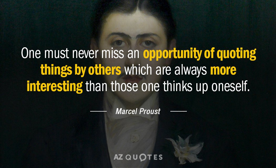 Marcel Proust Quote One Must Never Miss An Opportunity Of