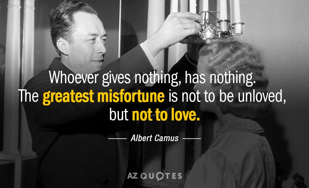 Albert Camus Quote Whoever Gives Nothing Has Nothing The Greatest Best Albert Camus Quotes