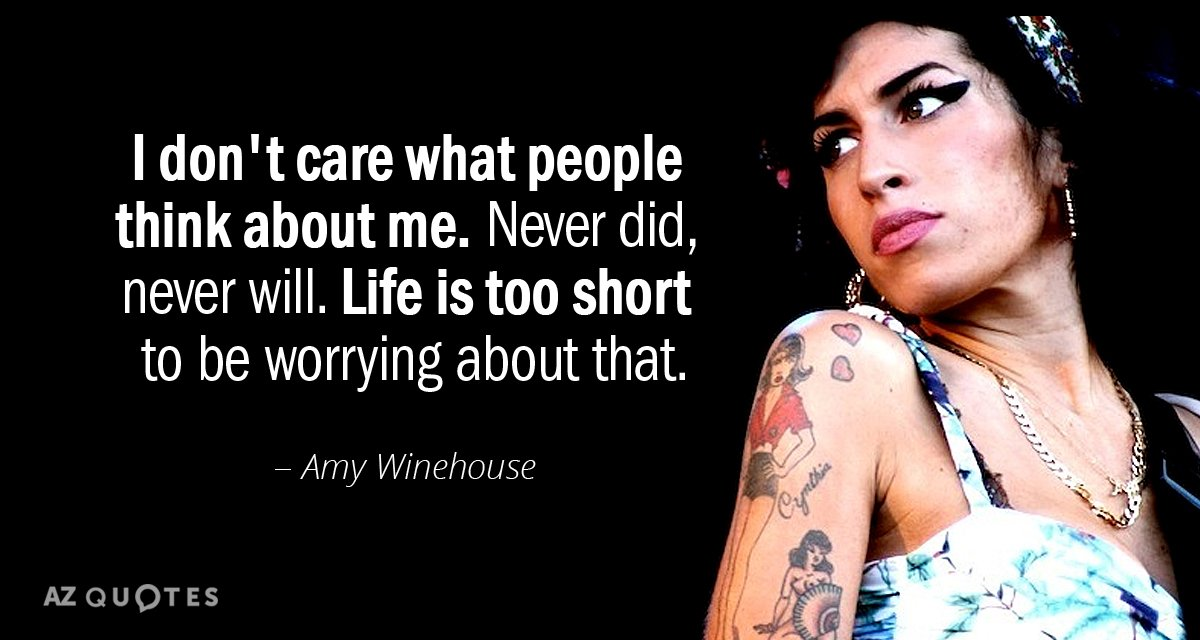 Amy Winehouse quote: I don\'t care what people think about me ...