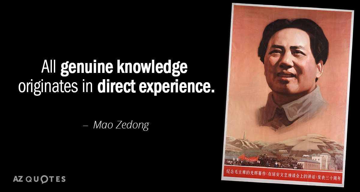Mao Zedong quote: All genuine knowledge originates in direct experience.