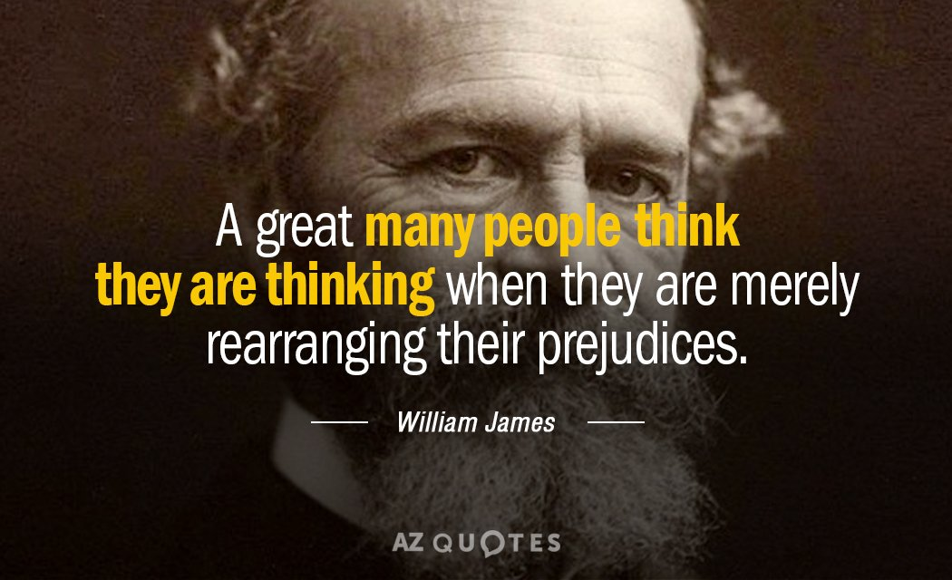 William James quote: A great many people think they are thinking when they are merely rearranging...