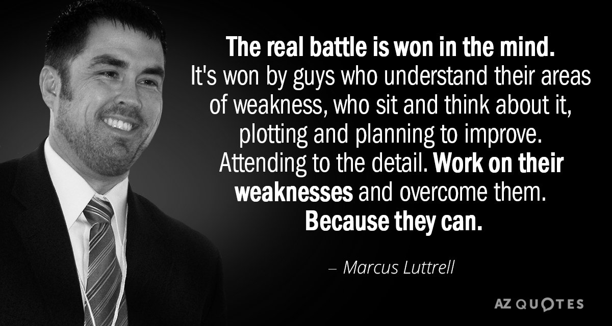 marcus luttrell quote the real battle is won in the mind it s won