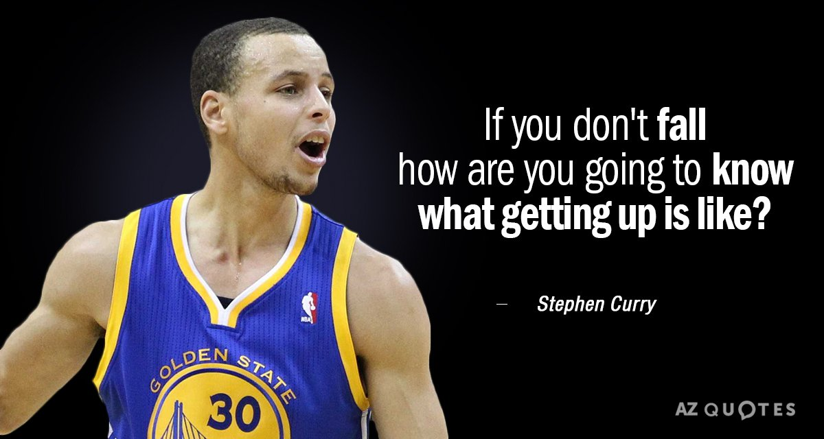 Stephen Curry Quotes Stephen Curry quote: If you don't fall how are you going to know Stephen Curry Quotes