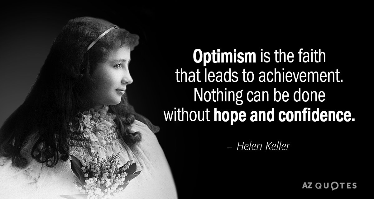 Helen keller quote optimism is the faith that leads to achievement helen keller quote optimism is the faith that leads to achievement nothing can be altavistaventures Images
