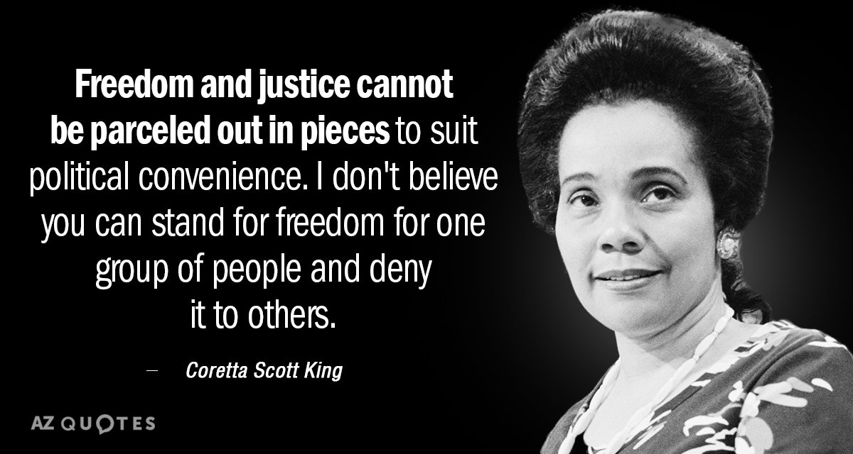 Coretta Scott King Quote Freedom And Justice Cannot Be Parceled Out Gorgeous Coretta Scott King Quotes