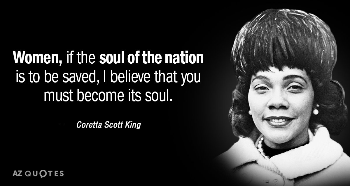 Coretta Scott King Quote Women If The Soul Of The Nation Is To Be