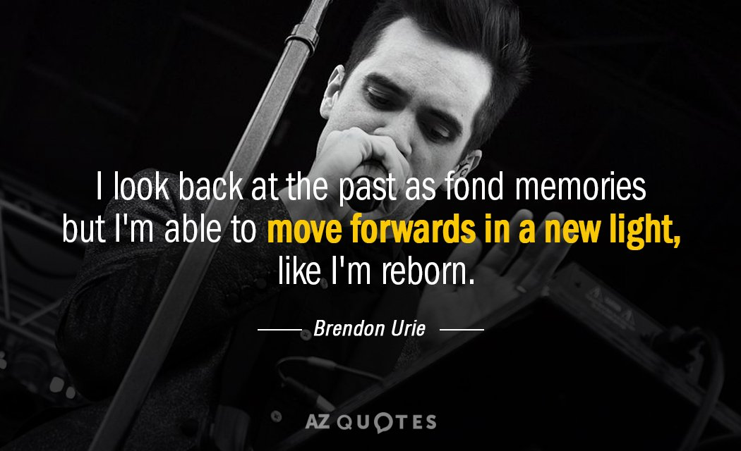Brendon Urie Quotes Brendon Urie quote: I look back at the past as fond memories but Brendon Urie Quotes