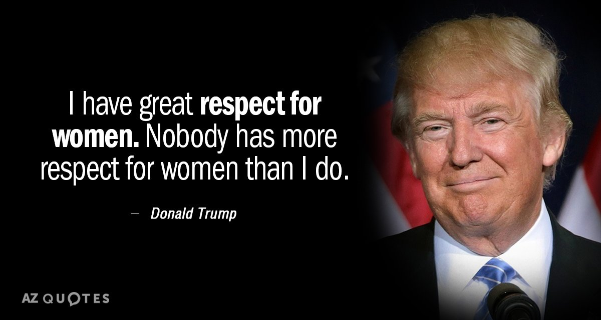 Donald Trump Quote I Have Great Respect For Women Nobody Has More Interesting Donald Trump Quotes