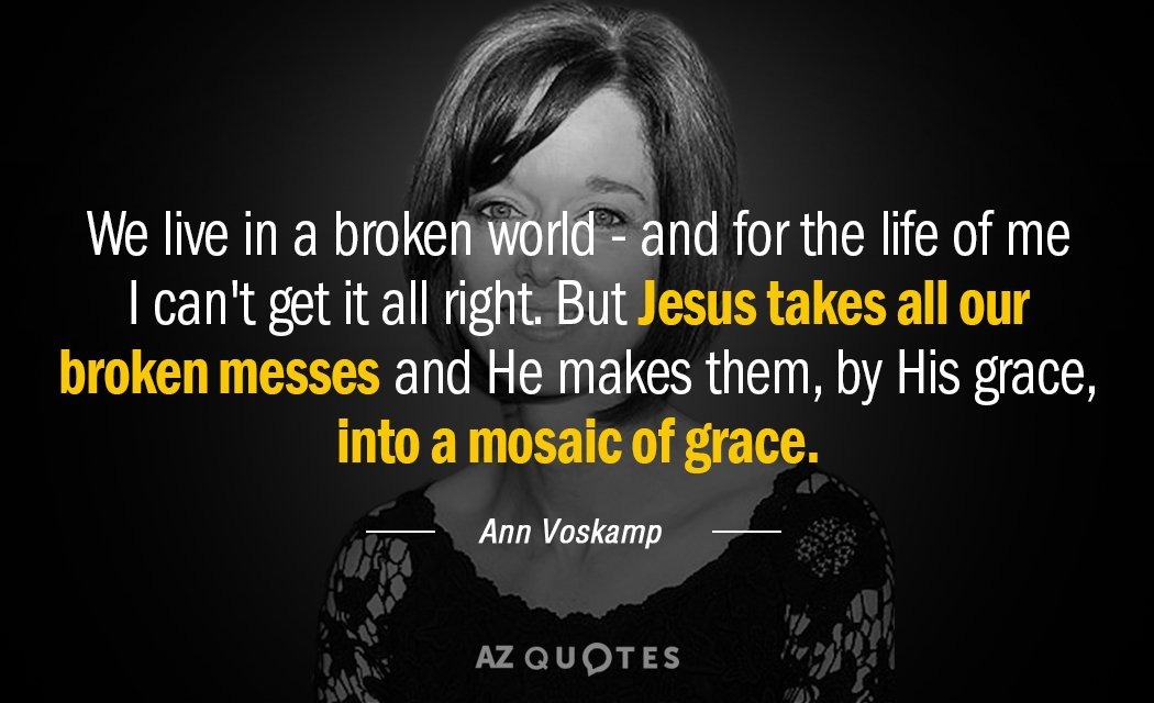Ann Voskamp quote: We live in a broken world - and for the...