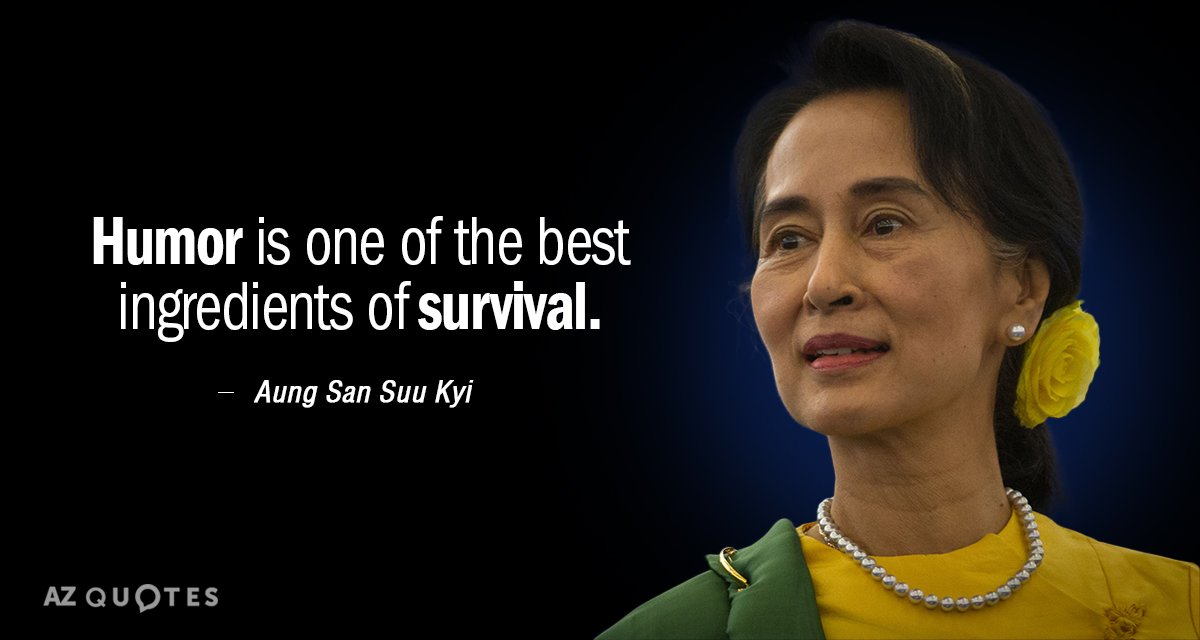 Aung San Suu Kyi quote: Humor is one of the best ingredients of survival.