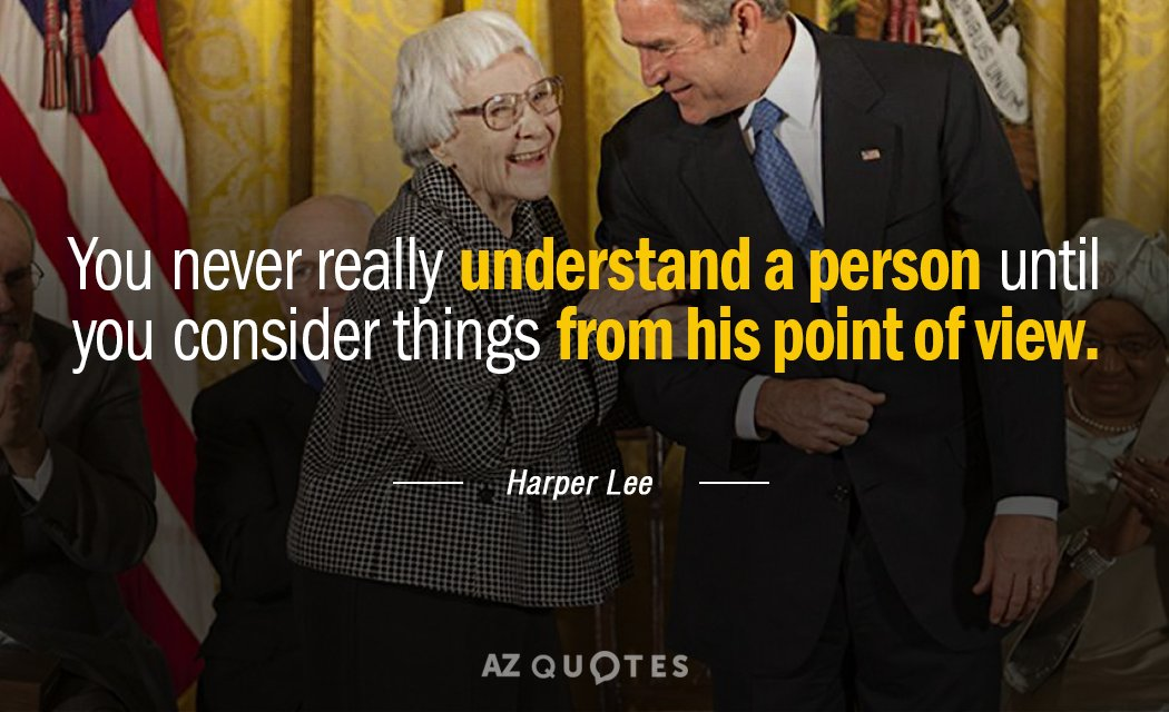 Harper Lee quote: You never really understand a person until you consider things from his point...