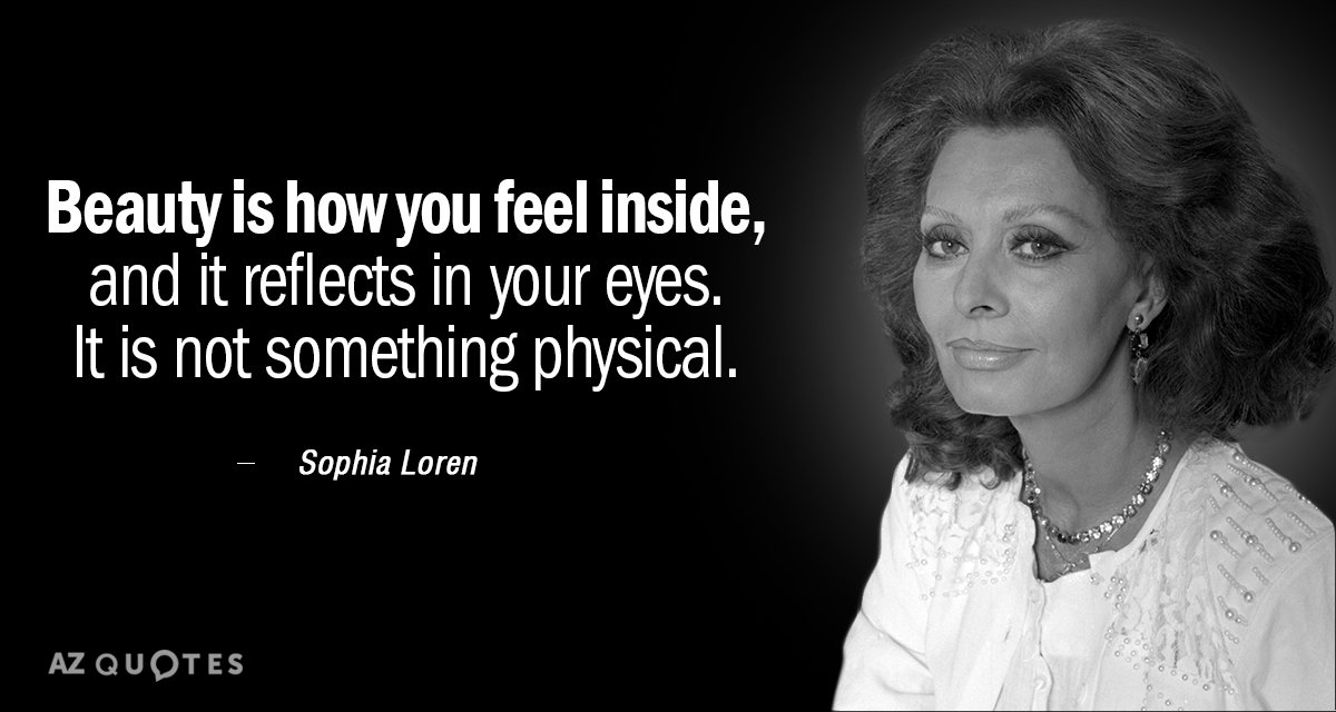 4ffee59f340bf Sophia Loren quote  Beauty is how you feel inside