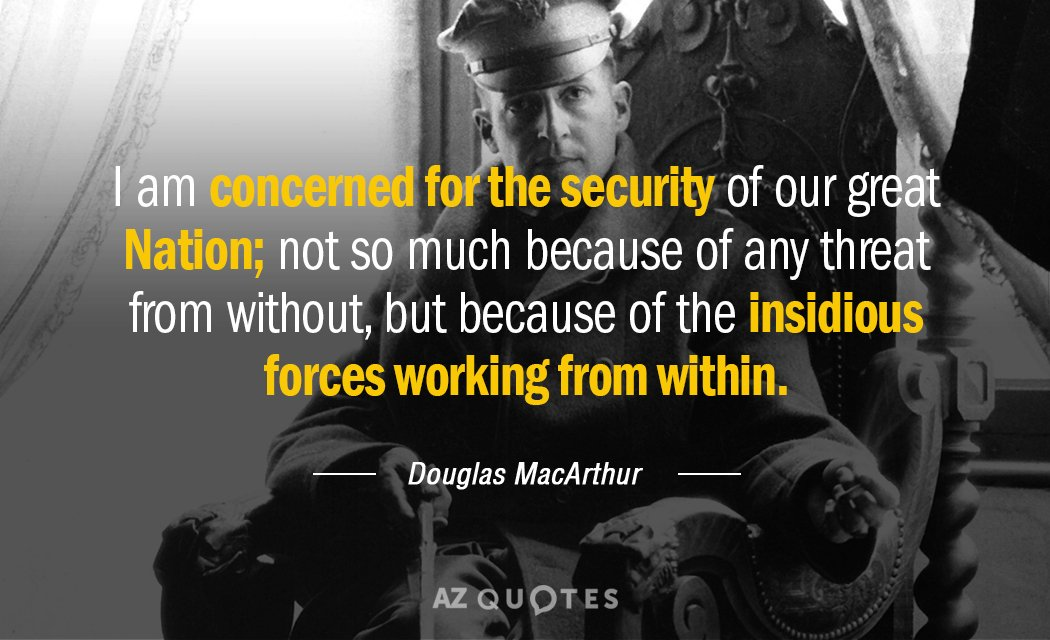 Douglas MacArthur quote: I am concerned for the security of our great Nation; not so much...