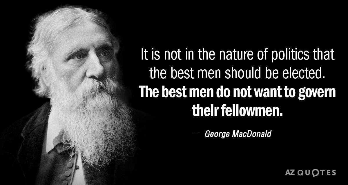 George MacDonald quote: It is not in the nature of politics that the best men should...