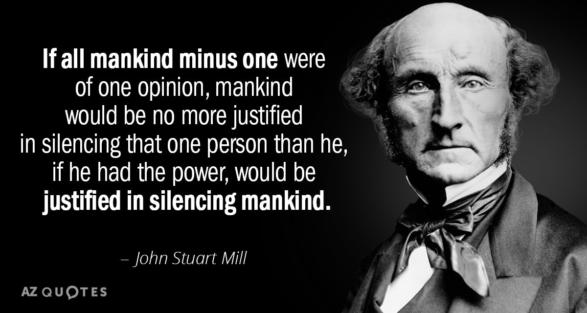 John Stuart Mill quote: If all mankind minus one were of one opinion, mankind would be...