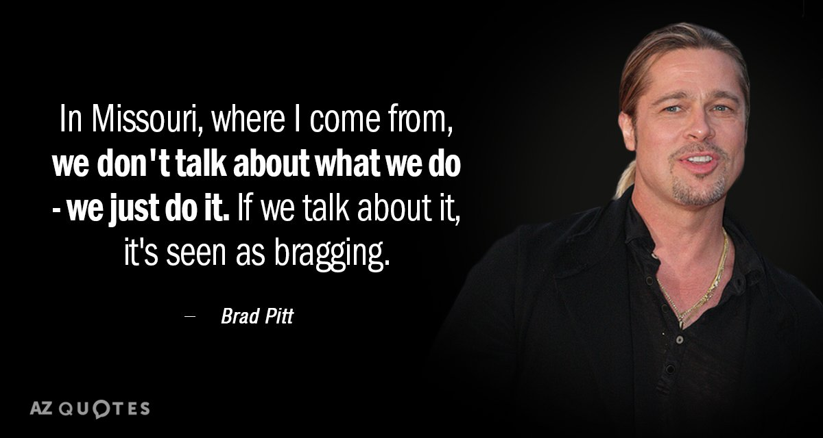 Brad Pitt Quote In Missouri Where I Come From We Dont Talk About