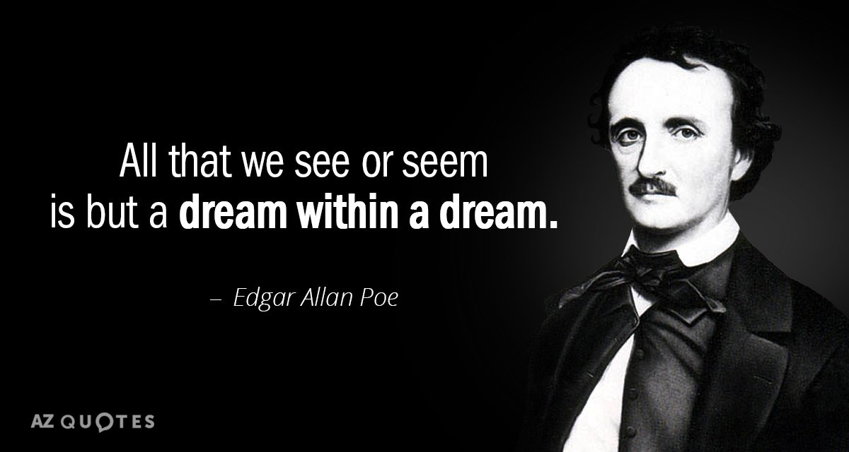 Edgar Allan Poe quote: All that we see or seem is but a dream within a...