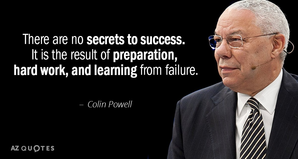 Colin Powell quote: There are no secrets to success. It is the result of preparation, hard...