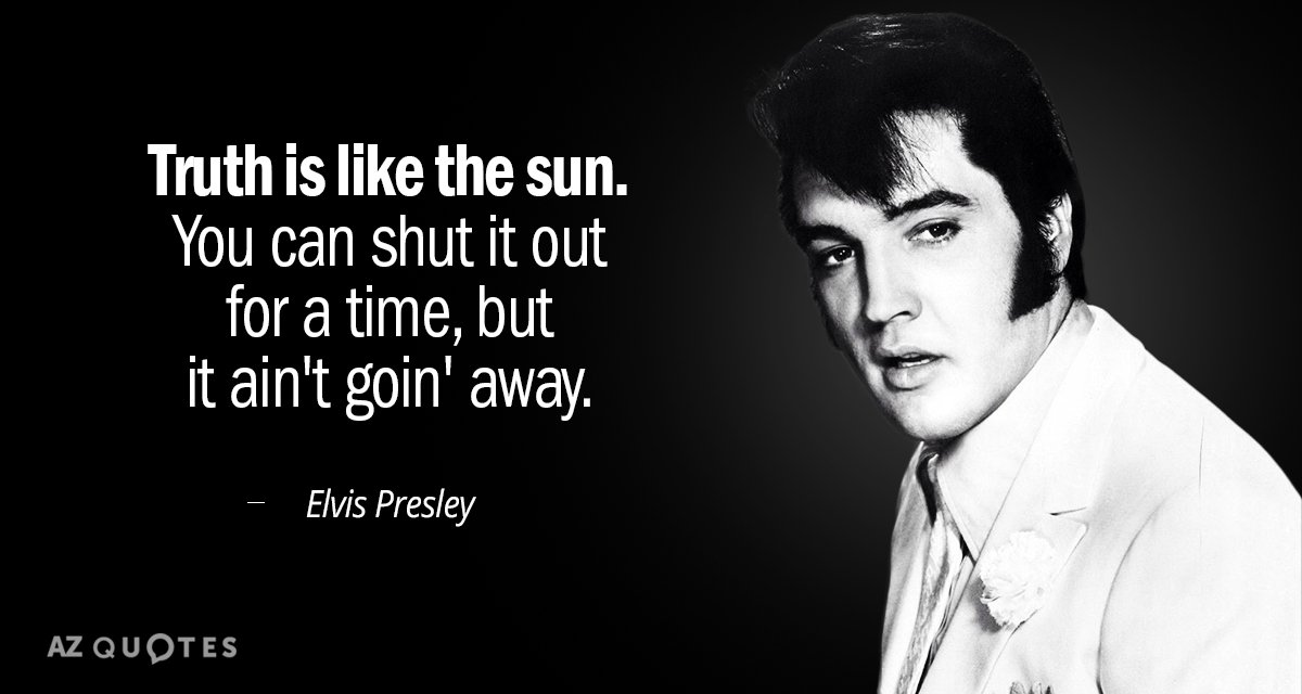 Elvis Presley Quote Truth Is Like The Sun You Can Shut It Out Gorgeous Elvis Presley Quotes